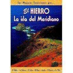 908416 LAS MEJORES EXCURSIONES HIERRO. LA ISLA DEL MERIDIANO